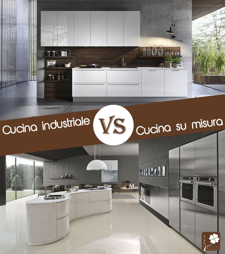 La scelta della cucina: meglio industriale o su misura? – Unica